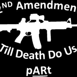 Guns & Ammo 008 2nd Amendment Till death do us pARt