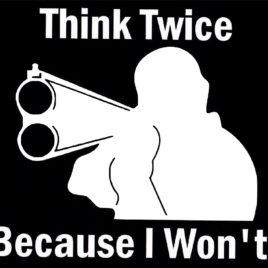 Guns & Ammo 027 Think twice because i won't